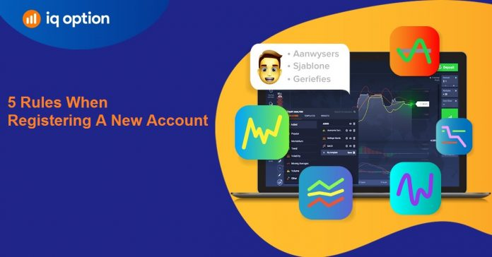5 rules you need to know when registering a new account in IQ Option